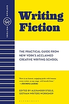 Writing fiction : the practical guide from New York's acclaimed creative writing school