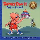Dewey Doo-it feeds a friend