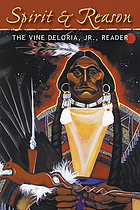 Spirit & reason : the Vine Deloria, Jr., reader