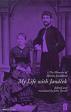 My life with Janáček : the memoirs of Zdenka Janáčková