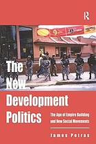 The new development politics : the age of empire building and new social movements