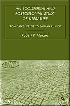 An ecological and postcolonial study of literature from Daniel Defoe to Salman Rushdie
