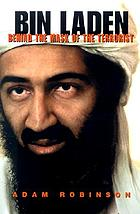 Bin Laden : behind the mask of the terrorist