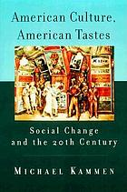 American culture, American tastes : social change and the 20th century