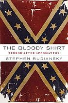 The bloody shirt : terror after Appomattox