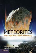 Meteorites : their impact on science and history