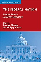 The federal nation : perspectives on American federalism
