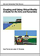 Creating and using virtual reality : a guide for the arts and humanities
