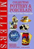 Collecting pottery & porcelain : the facts at your fingertips