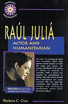 Raul Julia : actor and humanitarian