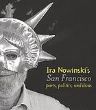 Ira Nowinski's San Francisco : poets, politics, and divas