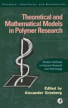 Theoretical and mathematical models in polymer research : modern methods in polymer research and technology
