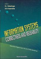 Information systems, correctness and reusability : selected papers from the IS-CORE Workshop, Amsterdam, 26-30 September 1994