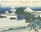 Hokusai's Mount Fuji : the complete views in color