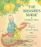 The beggar's magic : a Chinese tale