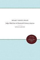 Heart versus head : judge-made law in nineteenth-century America