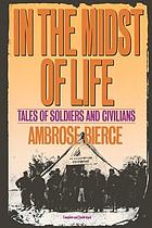 In the midst of life : tales of soldiers and civilians