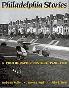 Philadelphia stories : a photographic history, 1920-1960