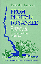 From Puritan to Yankee : character and the social order in Connecticut, 1690-1765
