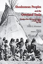 Shoshonean peoples and the overland trails frontiers of the Utah Superintendency of Indian Affairs, 1849-1869