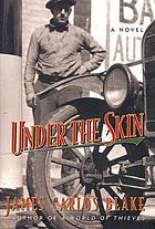 Under the skin : a novel