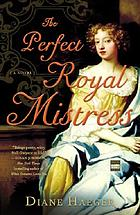 The perfect royal mistress : a novel