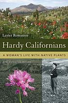 Hardy Californians : a woman's life with native plants