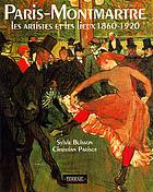 Paris Montmartre : a mecca of modern art, 1860-1920