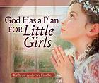 God has a plan for little girls