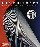 The Builders : marvels of engineering