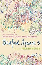 Bedford Square 3 : new writing from the Royal Holloway Creative Writing Programme