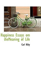 Happiness; essays on the meaning of life