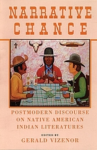 Narrative chance : postmodern discourse on native American Indian literatures