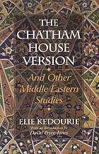 The Chatham House version, and other Middle-Eastern studies
