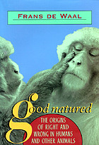 Good natured : the origins of right and wrong in humans and other animals
