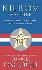 Kilroy was here : the best American humor from World War II