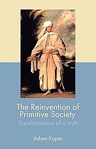 The reinvention of primitive society : transformations of a myth