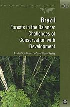 Brazil Forests in the Balance: Challenges of Conservation with Development