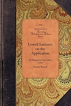 Lowell lectures, on the application of metaphysical and ethical science to the evidence of religion delivered before the Lowell Institution in Boston, in the winters of 1848-49