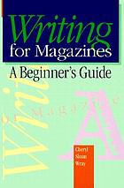 Writing for magazines : a beginner's guide