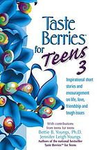 Taste berries for teens # 3 : inspirational stories and encouragement on life, love, friends and the face in the mirror