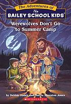 Werewolves don't go to summer camp