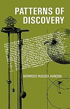 Patterns of discovery; an inquiry into the conceptual foundations of science Kagakuteki hakken no patān