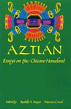 Aztlán : essays on the Chicano homeland