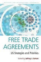 Free trade agreements : US strategies and priorities