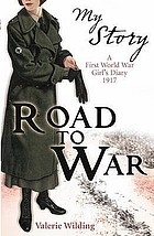 Road to war : a first World War girl's diary 1916-1917