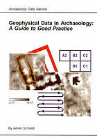 Geophysical data in archaeology : a guide to good practice