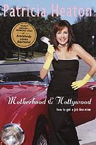 Motherhood & Hollywood