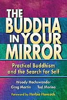 The Buddha in your mirror : practical Buddhism and the search for self