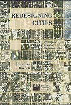 Redesigning cities : principles, practice, implementation